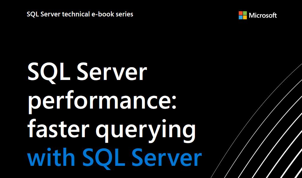 【Microsoft SQL Server电子书】如何通过更快の查询提高性能?