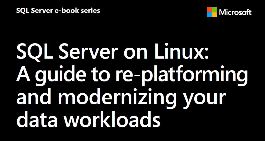 SQL Server For Linux:平台化和现代化数据工作指南