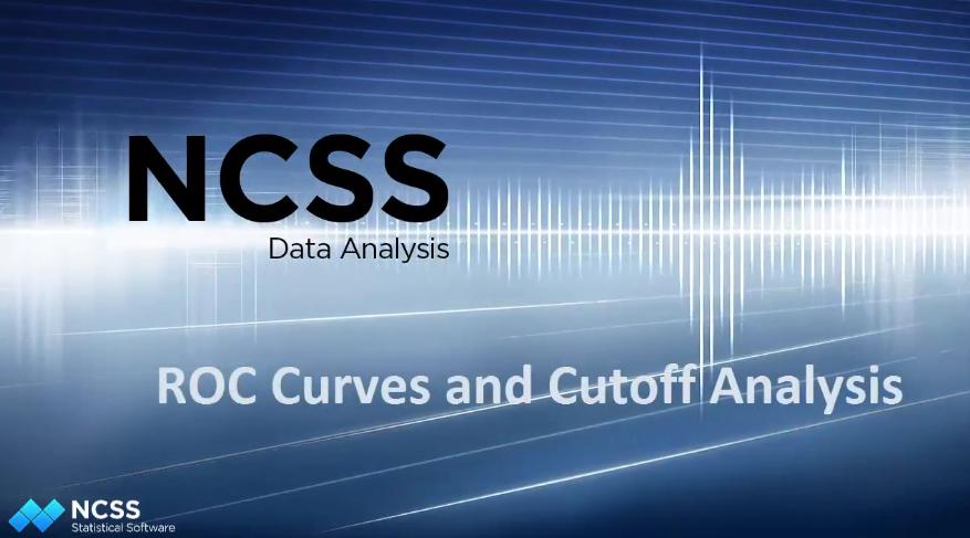 NCSS教程之二十三:NCSS中的ROC曲线和截止分析