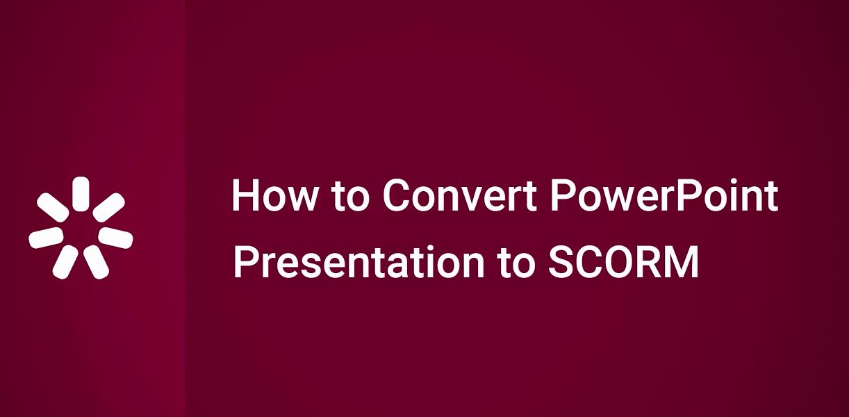 iSpring Suite 视频教程(8):如何将PowerPoint演示文稿转换为SCORM包