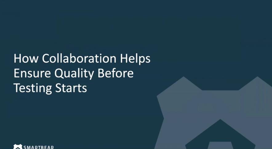 【网络研讨会】在测试开始之前,Collaboration如何帮助确保质量?