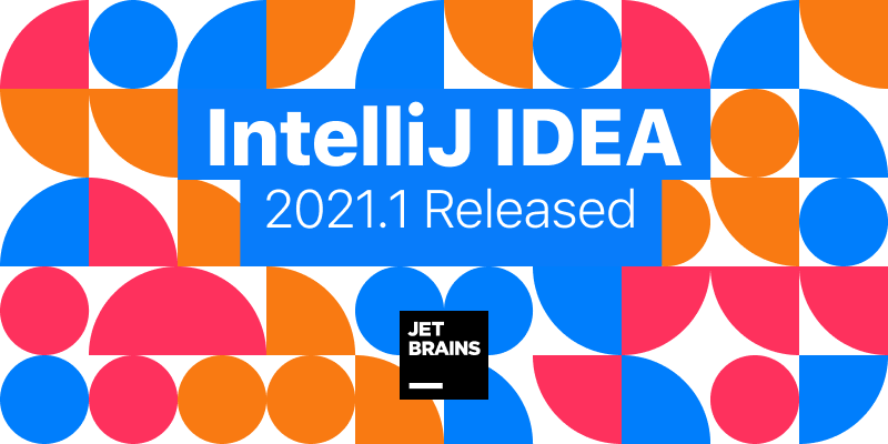 IntelliJ IDEA 2021.1