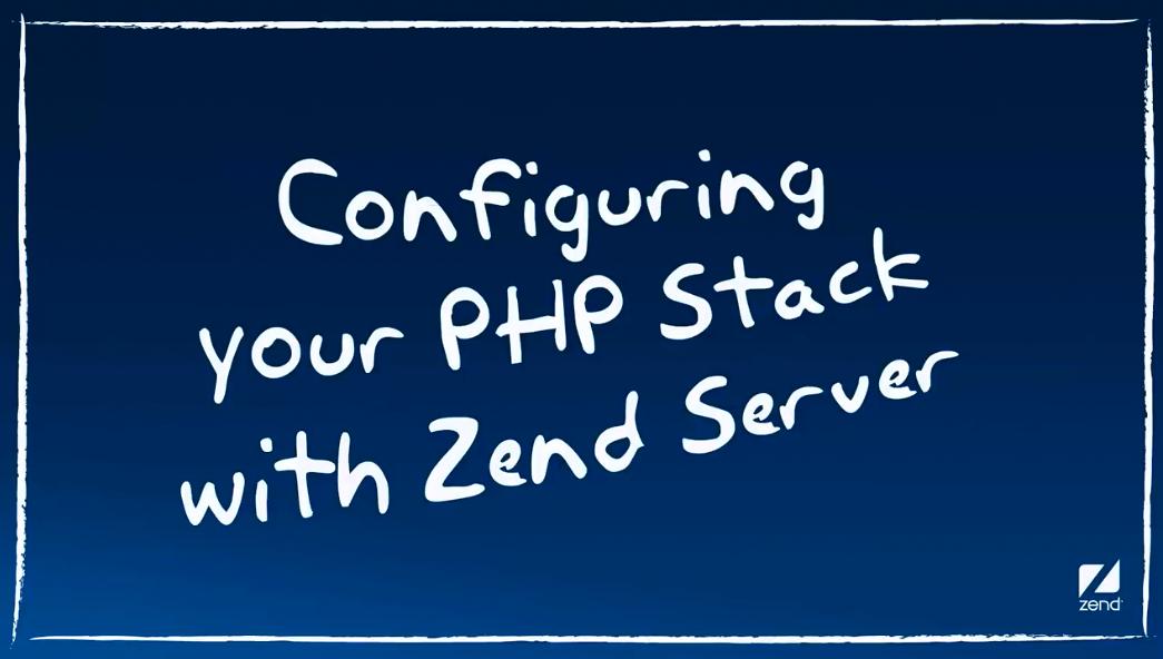 Zend Server视频:配置PHP堆栈