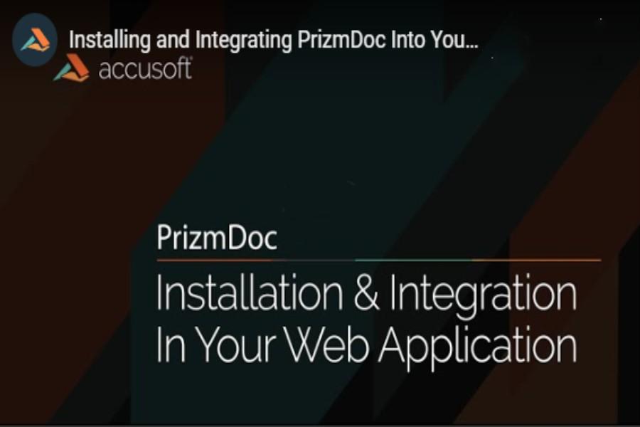 PrizmDoc视频教程:安装PrizmDoc并将其集成到Web应用程序中