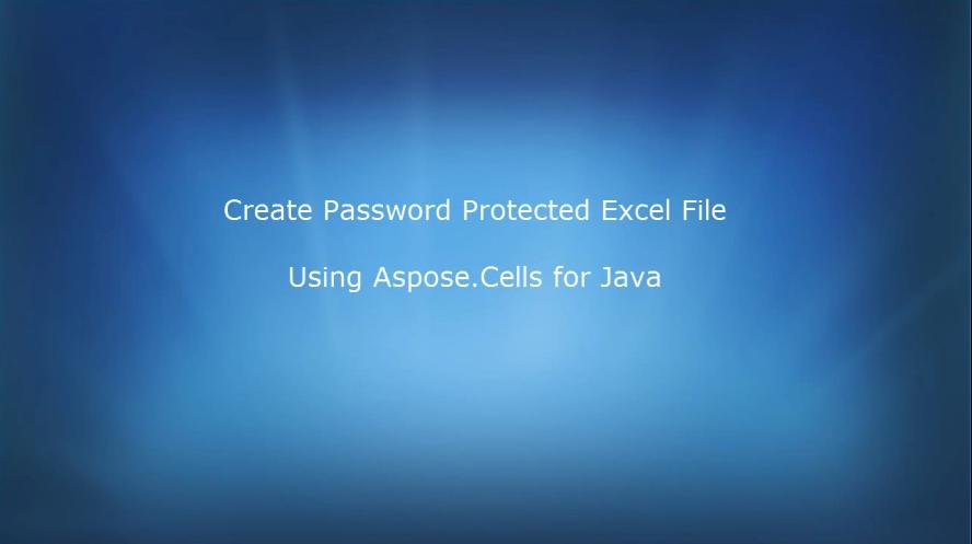 Aspose.Cells for Java视频教程:创建密码保护的Excel文件