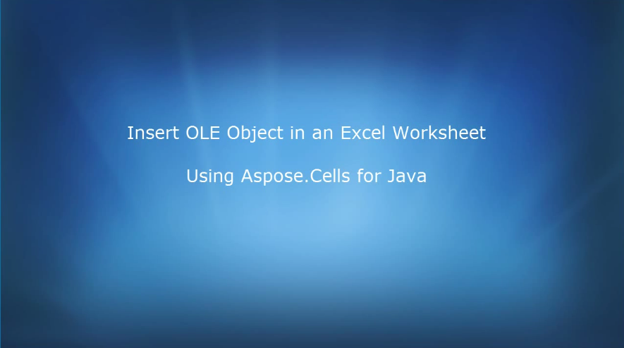 Aspose.Cells for Java视频教程:在Excel工作表中插入OLE对象