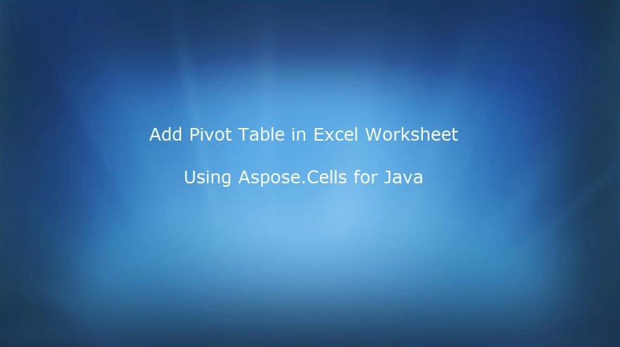 Aspose.Cells for Java视频教程:创建数据透视表