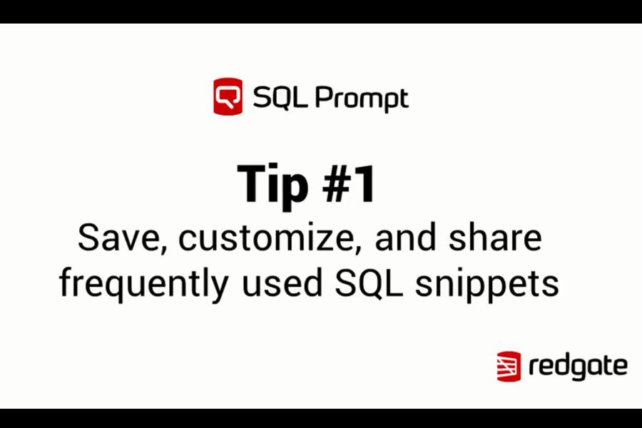 SQL Prompt视频教程:保存、自定义和共享常用的SQL代码片段