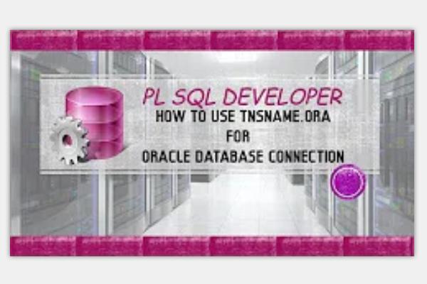 PL/SQL Developer视频教程:使用PL/SQL Developer和tnsnames.ora连接到oracle 12c数据库