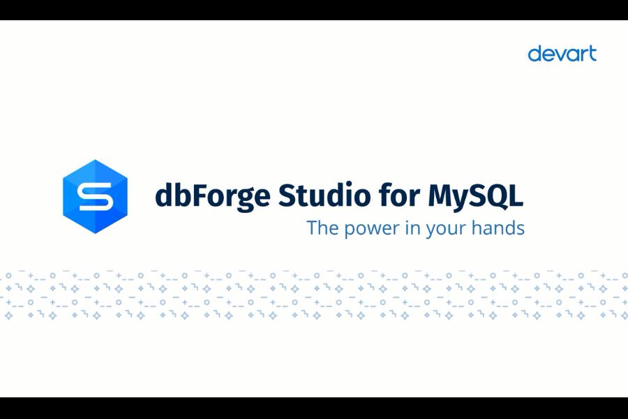 dbForge Studio for MySQL视频:熟悉dbForge Studio for MySQL的关键特性