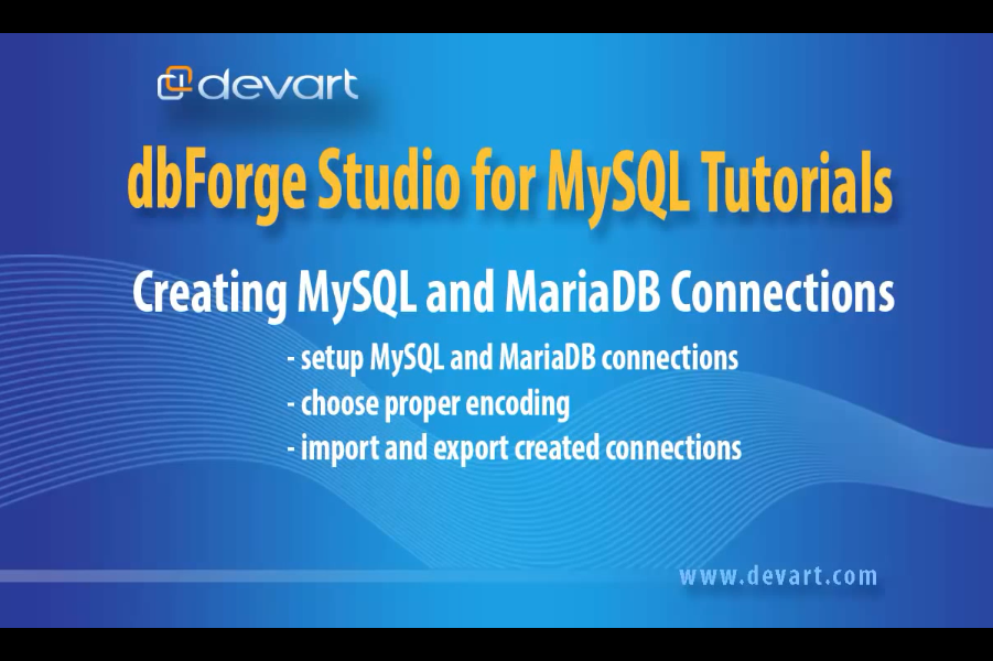 dbForge Studio for MySQL视频教程:创建一个简单的连接