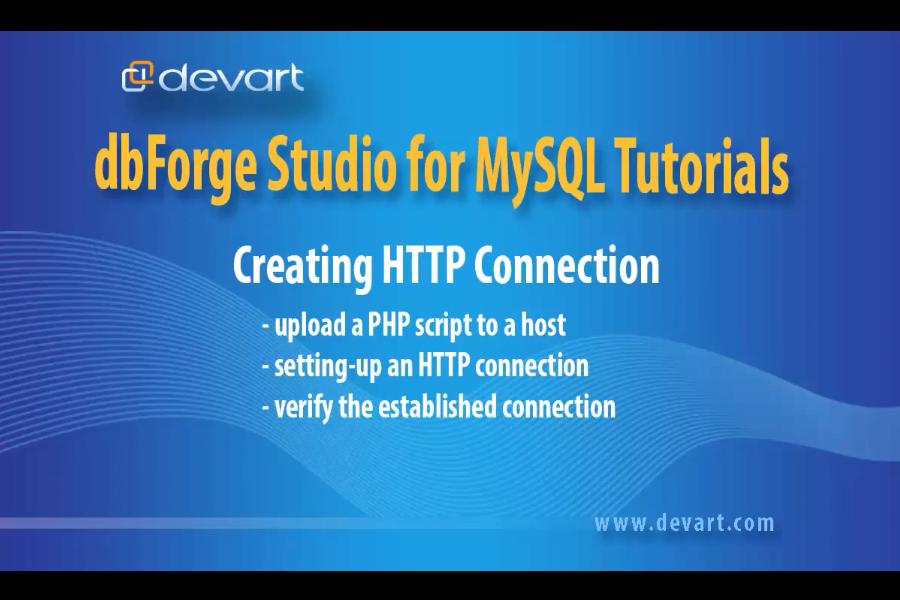 dbForge Studio for MySQL视频教程:创建一个HTTP连接