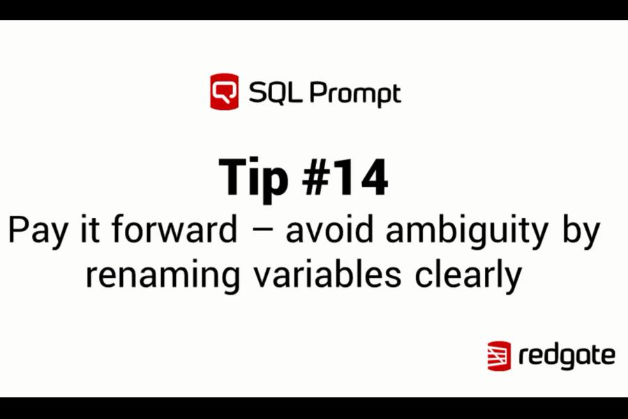 SQL Prompt视频教程:Pay it forward——明确重命名变量可避免歧义