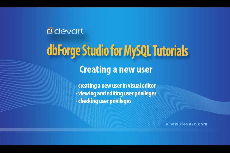 dbForge Studio for MySQL视频教程:创建一个新的MySQL用户