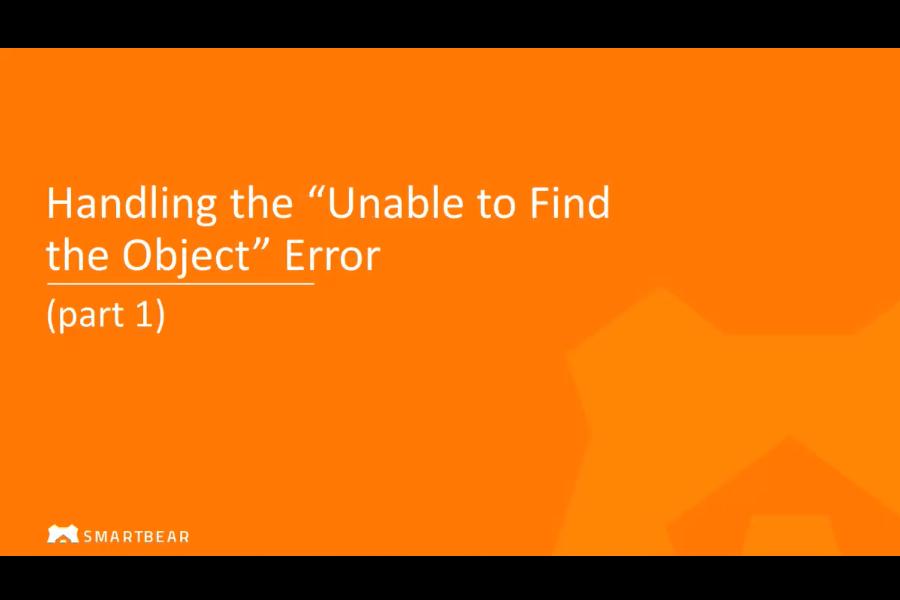 "TestComplete视频:处理""无法找到对象""错误(第1部分)"