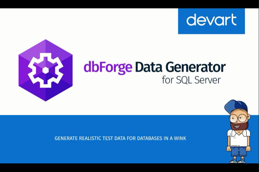 dbForge Data Generator视频:用于填充SQL Server数据库的SQL数据生成器