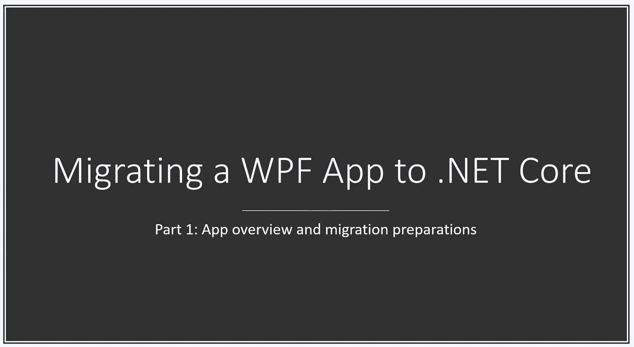 DevExpress WPF视频教程:将WPF应用程序迁移到.NET Core 3(part 1)