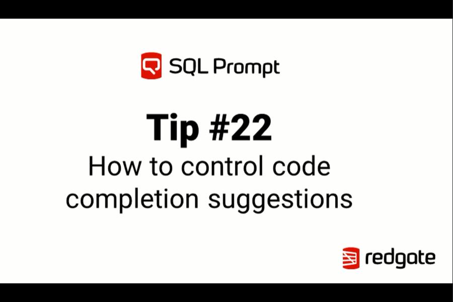 SQL Prompt视频教程:如何在SQL Prompt中控制代码完成建议