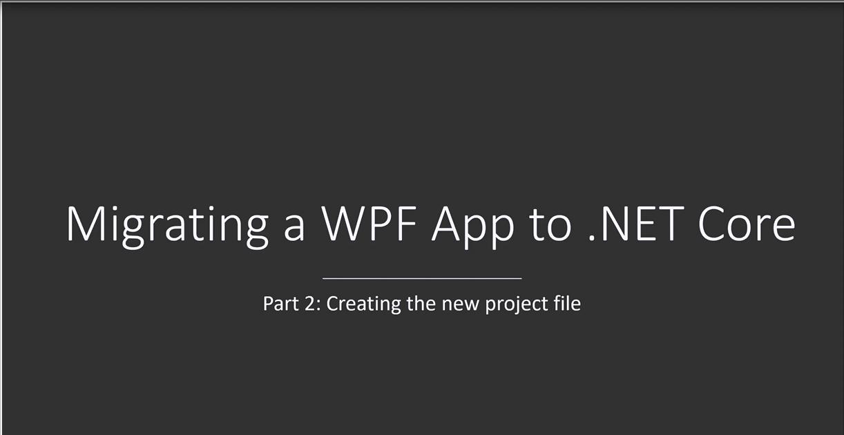 DevExpress WPF视频教程:将WPF应用程序迁移到.NET Core 3(part 2)——创建新的项目文件