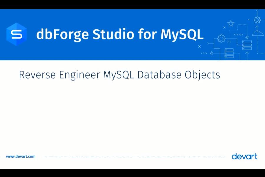 如何使用dbForge Studio for MySQL对MySQL数据库对象进行反向工程