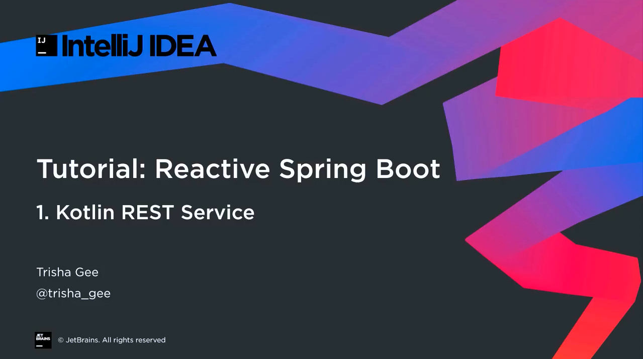 IntelliJ IDEA响应式Spring Boot第1部分:Kotlin REST服务