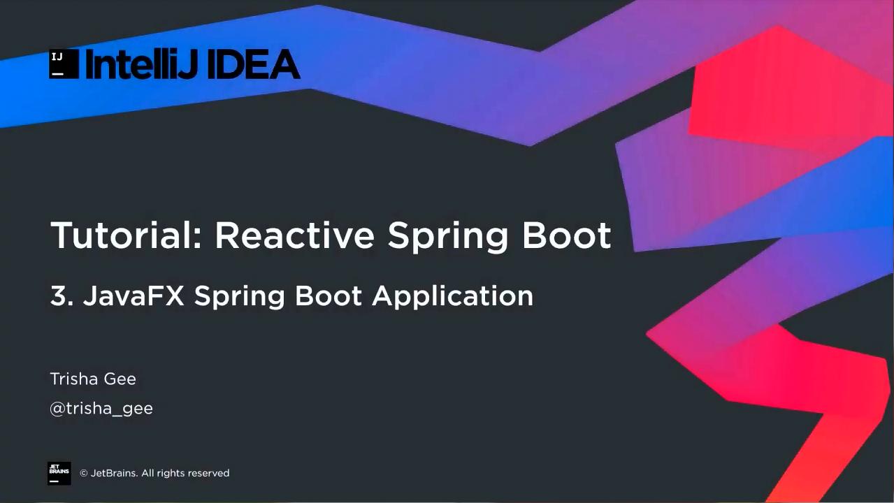 IntelliJ IDEA响应式Spring Boot第3部分:JavaFX Spring Boot应用程序