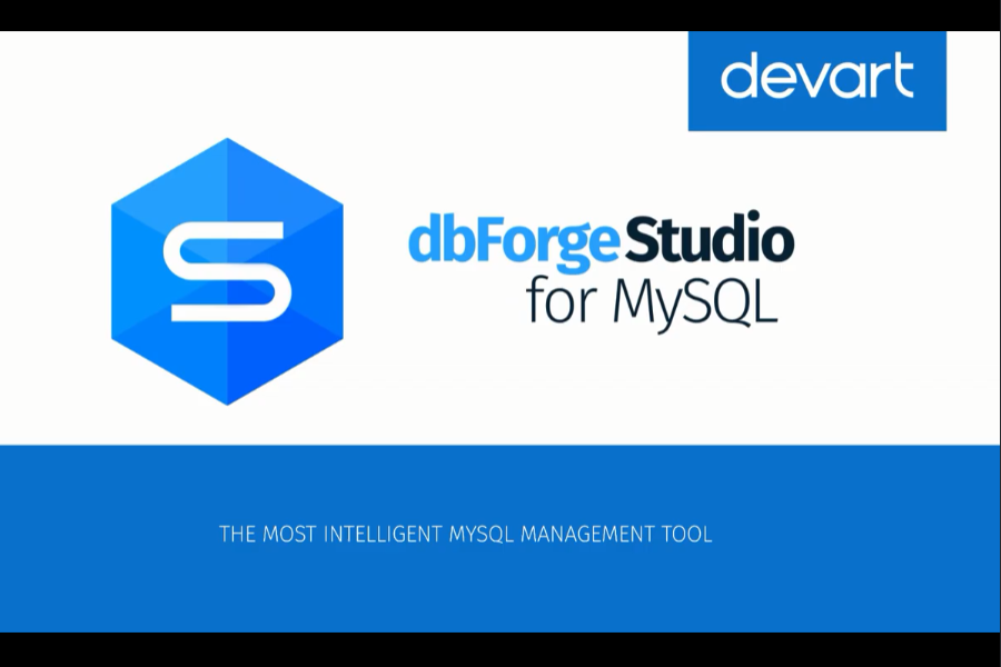 介绍MySQL和MariaDB GUI工具-dbForge Studio for MySQL功能