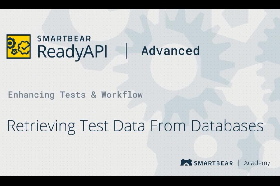 SoapUI Pro视频:从数据库中检索测试数据