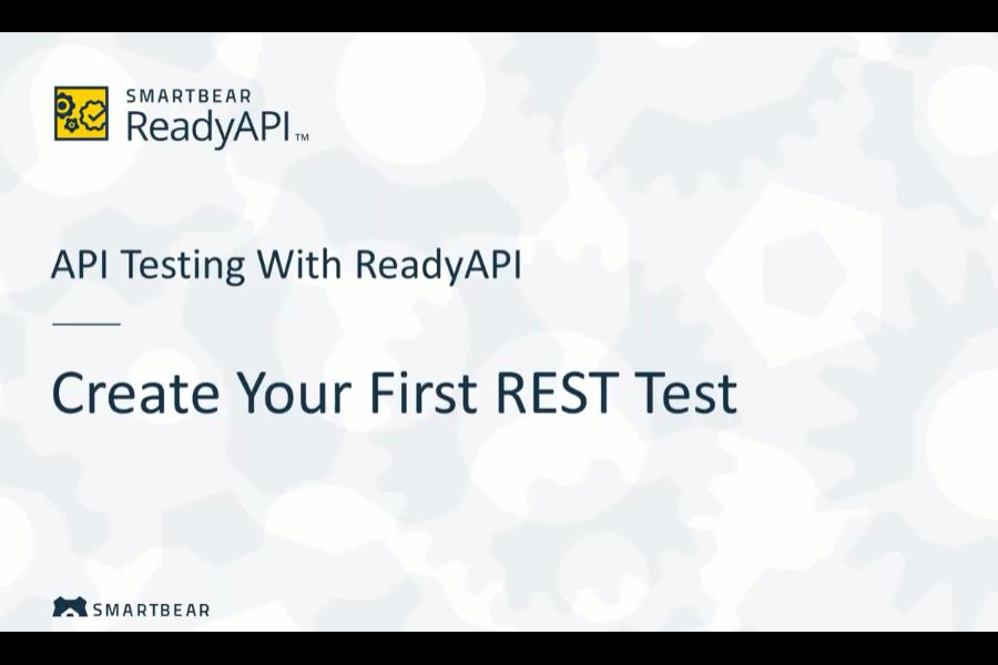 使用ReadyAPI进行API测试:创建您的第一个REST测试