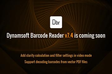 新版本预告!Dynamsoft Barcode Reader 即将推出 v7.4,亮点提前看!
