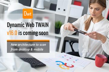 Dynamic Web TWAIN 新版本v16.0功能预告:现有功能扩展到了移动平台!