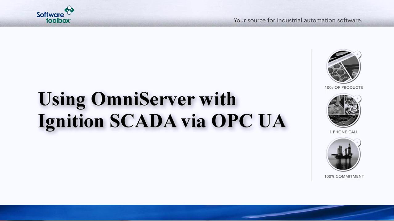 TOP Server OPC Server视频教程:通过OPC UA将OmniServer与Ignition SCADA结合使用
