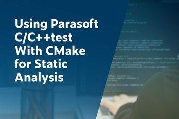 结合使用Parasoft C/C++test和CMake进行静态分析