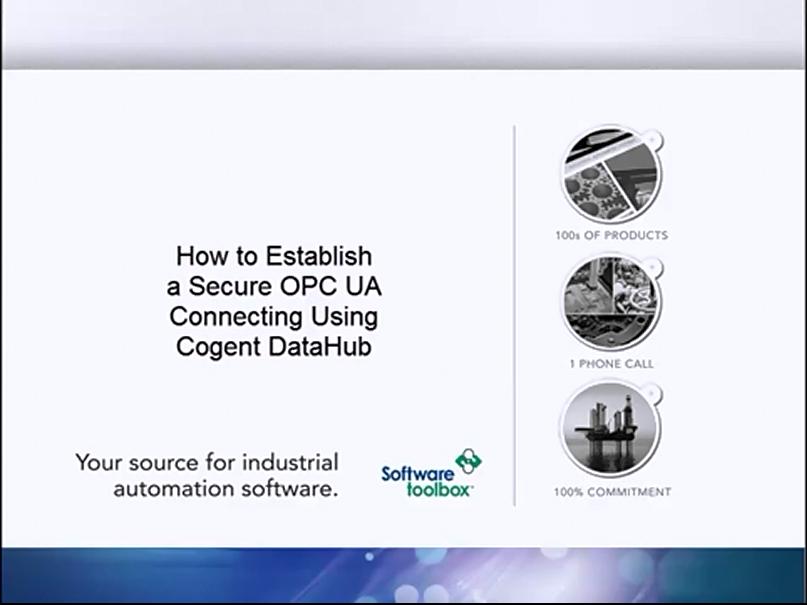 TOP Server OPC Server视频教程:具有Cogent DataHub的安全OPC UA连接