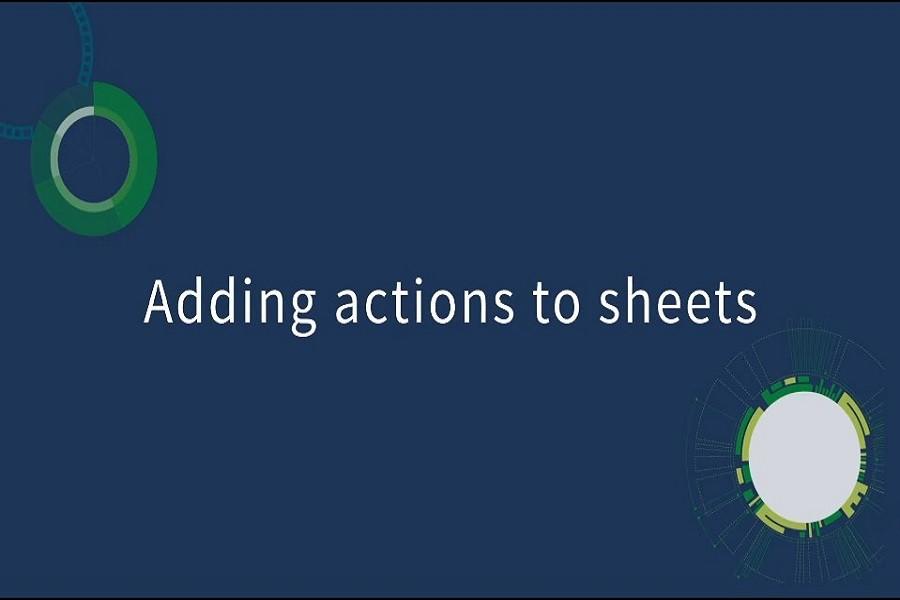 Qlik2020最新视频教程: 向工作表添加动作