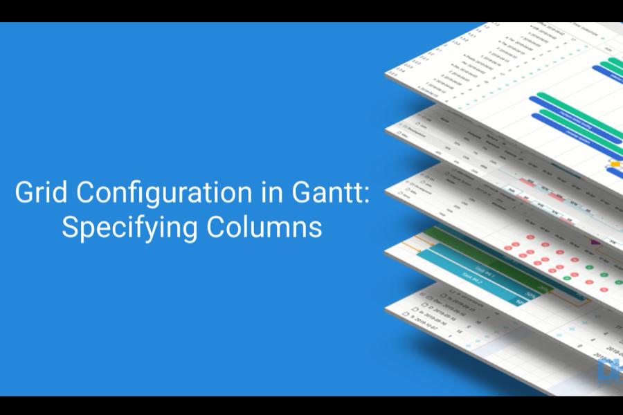 dhtmlxGantt视频教程:如何在JavaScript Gantt图表中指定网格的列