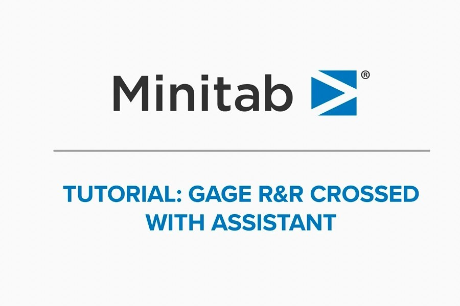 Minitab视频教程:如何使用Minitab的助手进行量具R&R交叉研究