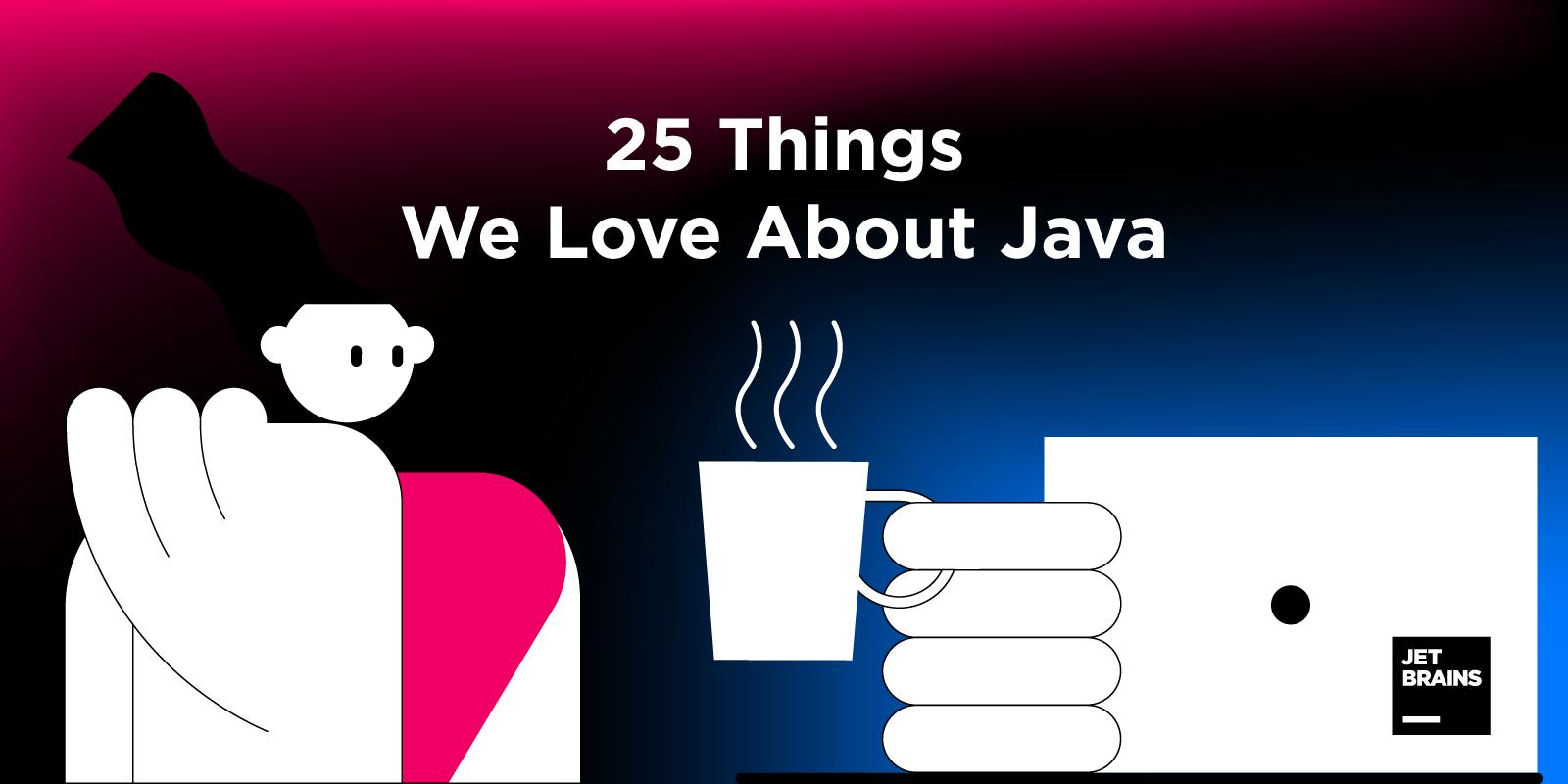 基于IntelliJ IDEA开发平台: 关于Java的25件事