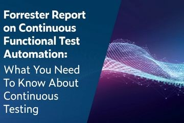 Forrester关于连续功能测试自动化的报告:关于连续测试您需要了解的内容