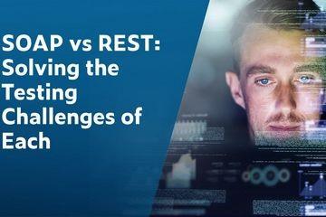 SOAP vs. REST:解决每种测试挑战