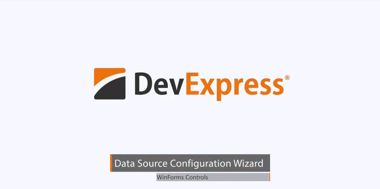 【官方视频】DevExpress Winforms v20.1:数据源配置向导