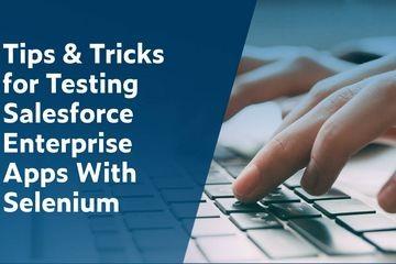 操作提示与技巧:使用Selenium测试Salesforce企业应用程序