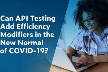API测试能否在COVID-19的新标准中添加效率调节器?