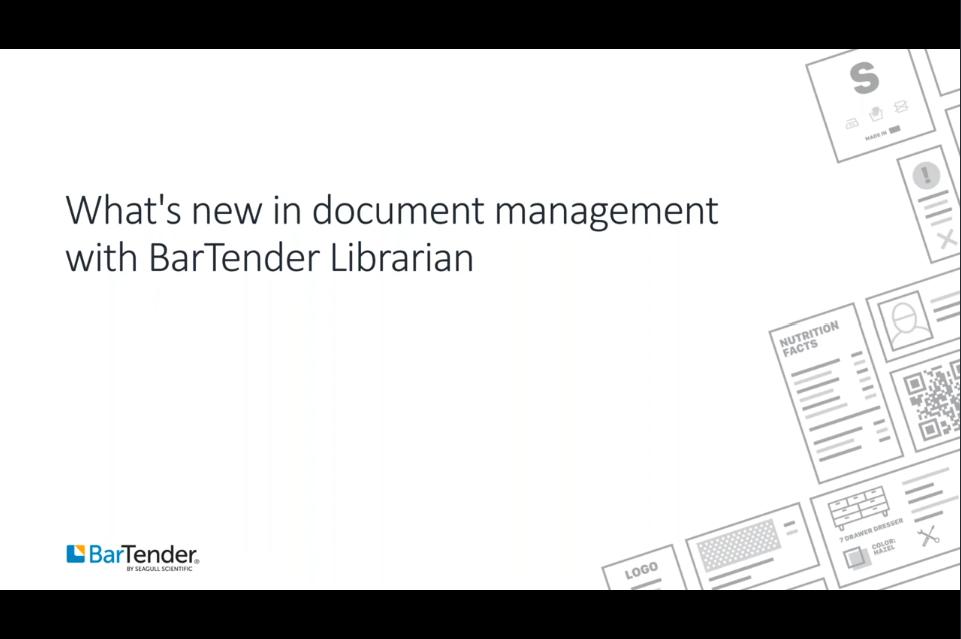 Bartender 2021网络研讨会:BarTender Librarian在文档管理中的新功能
