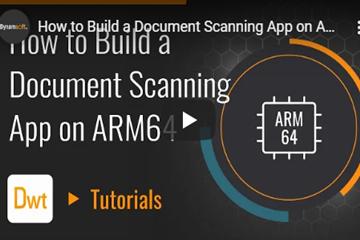Dynamsoft教程:如何在ARM64上构建文档扫描应用程序