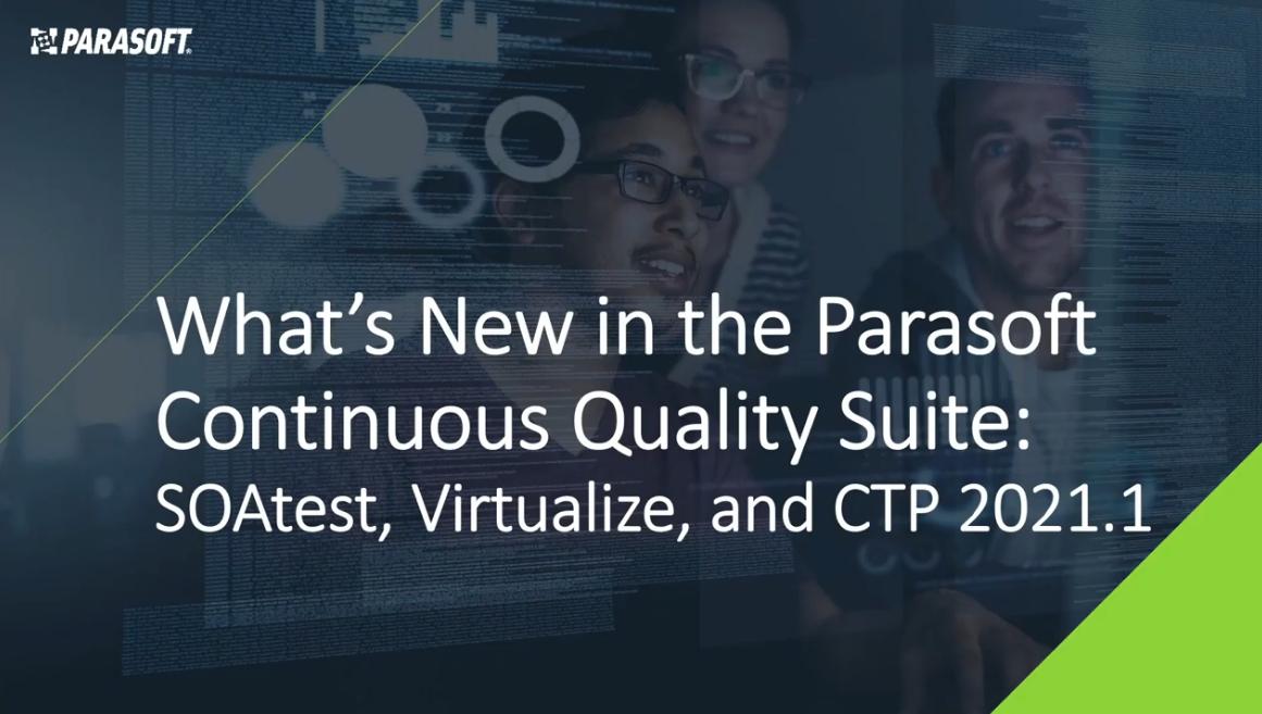 Parasoft SOAtest、Virtualize和CTP v2021.1的新内容