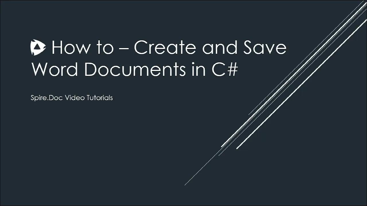 Spire.DOC 2021最新视频教程:如何在C#中创建一个Word文档