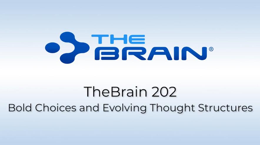 【TheBrain网络研讨会】大胆的选择和不断发展的思想结构