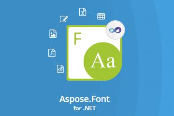Aspose.Font for .NET v21.8试用下载