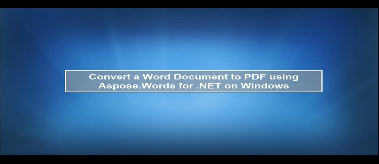 Aspose.Words for .NET视频教程系列(1):将文件转换为PDF